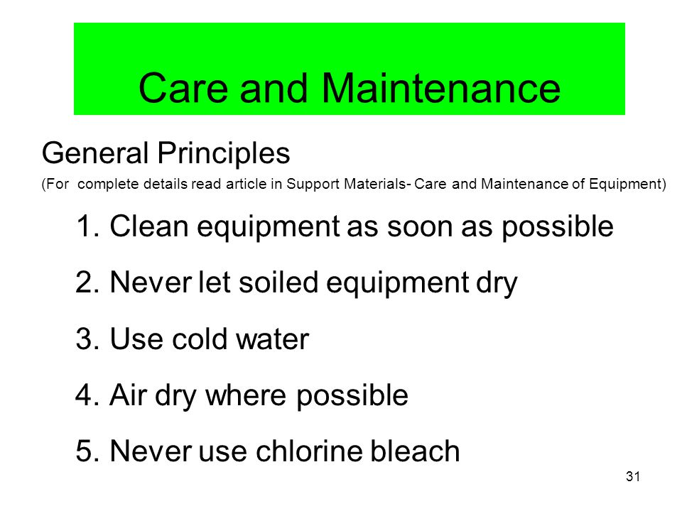 Care and Maintenance General Principles