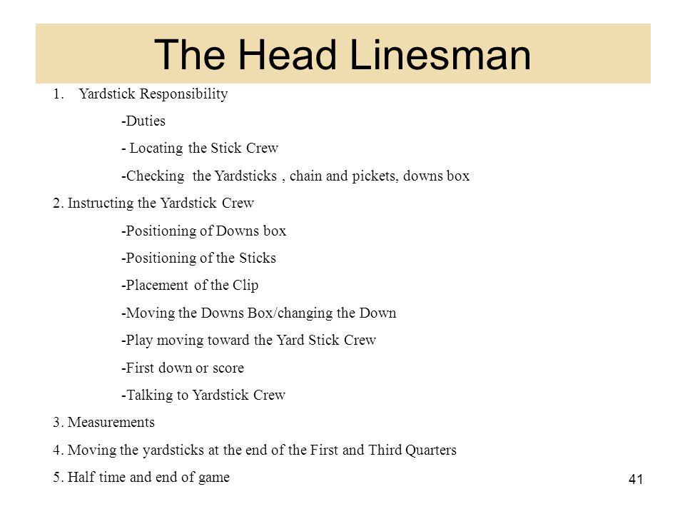 The Head Linesman Yardstick Responsibility -Duties