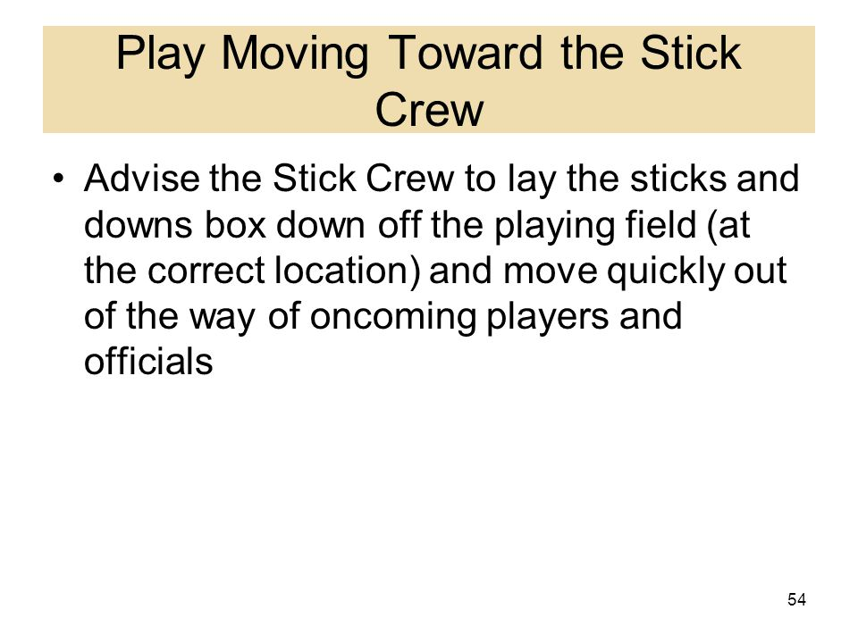 Play Moving Toward the Stick Crew
