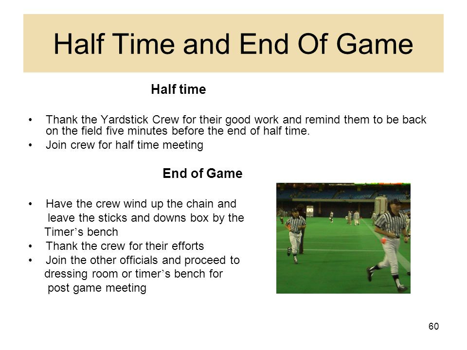 Half Time and End Of Game
