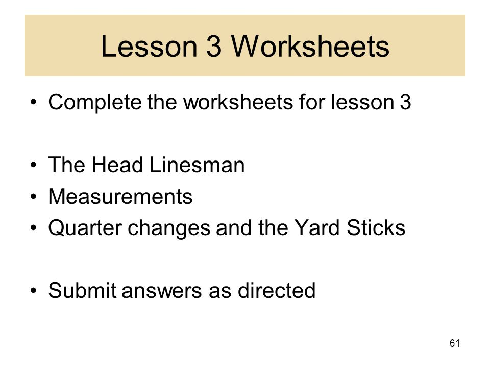 Lesson 3 Worksheets Complete the worksheets for lesson 3