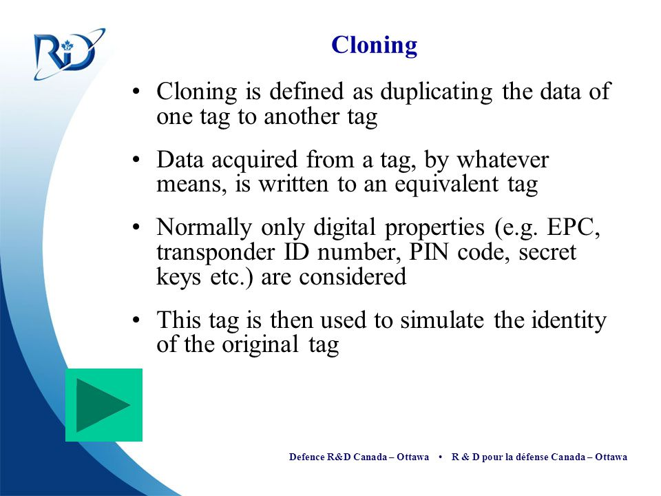 Cloning Cloning is defined as duplicating the data of one tag to another tag.