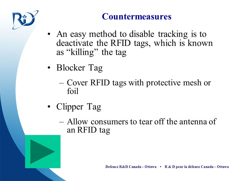 Countermeasures An easy method to disable tracking is to deactivate the RFID tags, which is known as killing the tag.