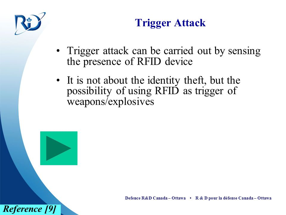 Trigger Attack Trigger attack can be carried out by sensing the presence of RFID device.