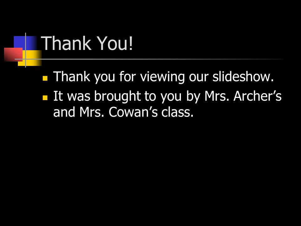 Thank You! Thank you for viewing our slideshow.