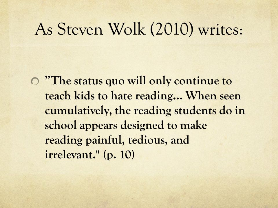 As Steven Wolk (2010) writes: