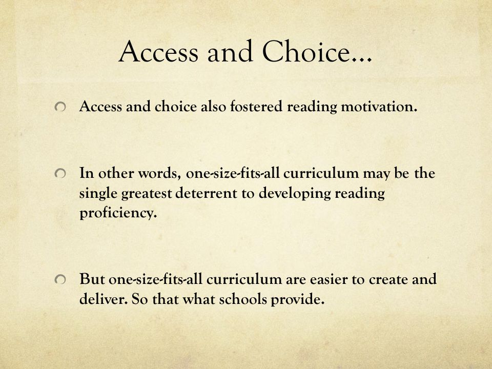 Access and Choice… Access and choice also fostered reading motivation.