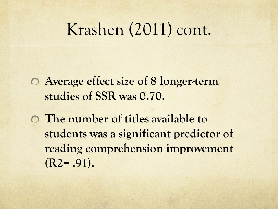 Krashen (2011) cont. Average effect size of 8 longer-term studies of SSR was 0.70.