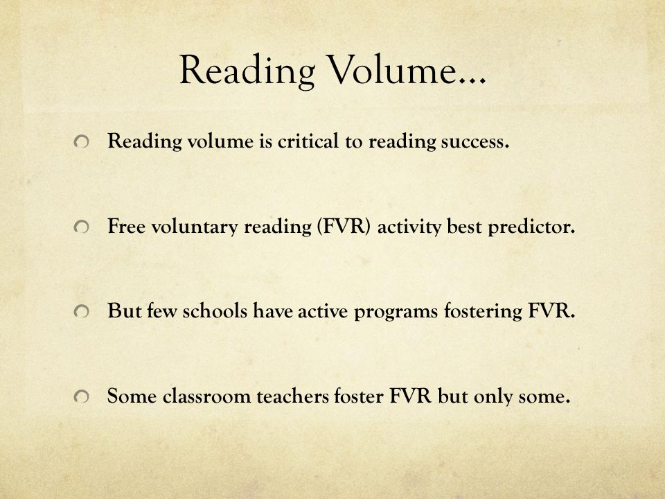 Reading Volume… Reading volume is critical to reading success.