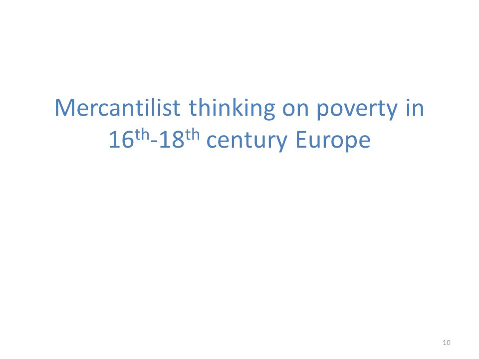 Mercantilist thinking on poverty in 16th-18th century Europe