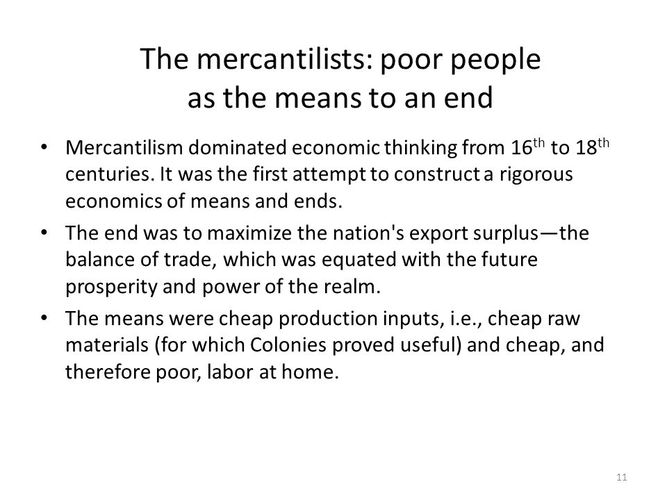 The mercantilists: poor people as the means to an end