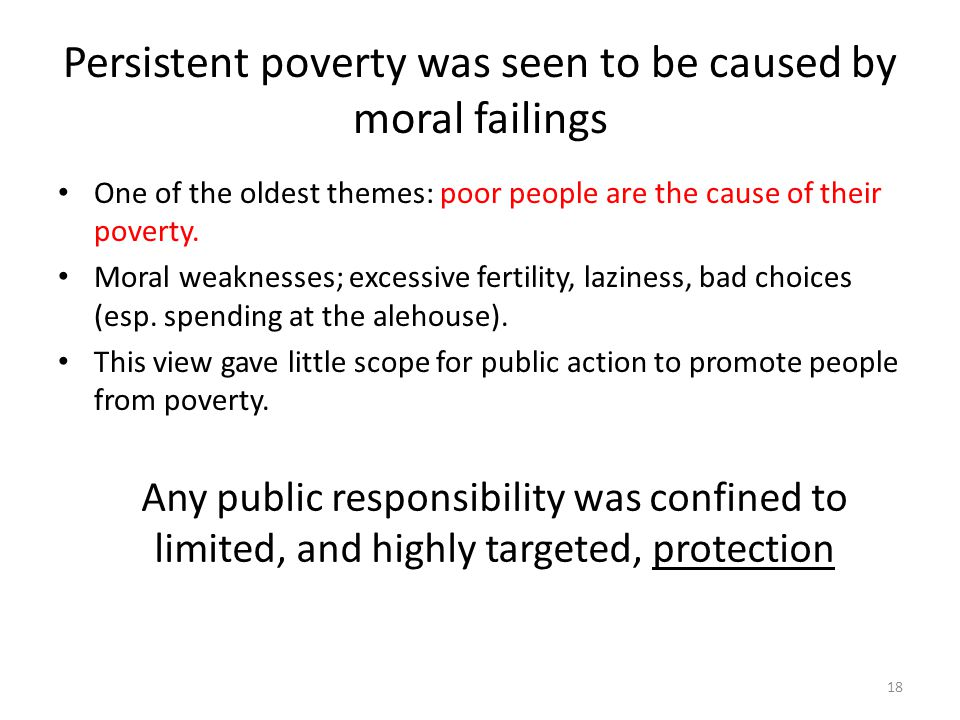 Persistent poverty was seen to be caused by moral failings