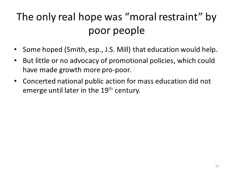 The only real hope was moral restraint by poor people