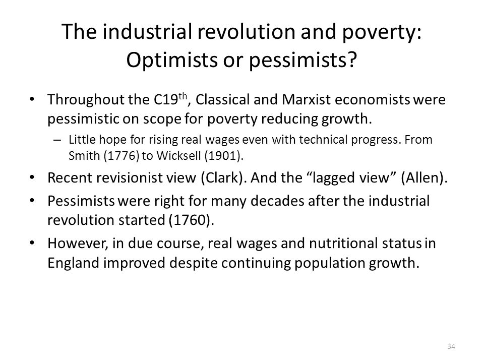 The industrial revolution and poverty: Optimists or pessimists