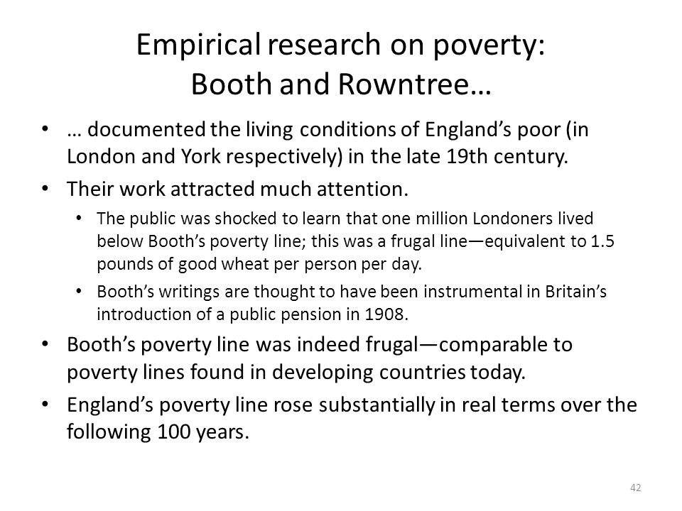 Empirical research on poverty: Booth and Rowntree…