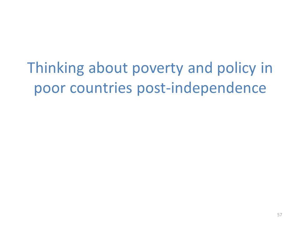 Thinking about poverty and policy in poor countries post-independence