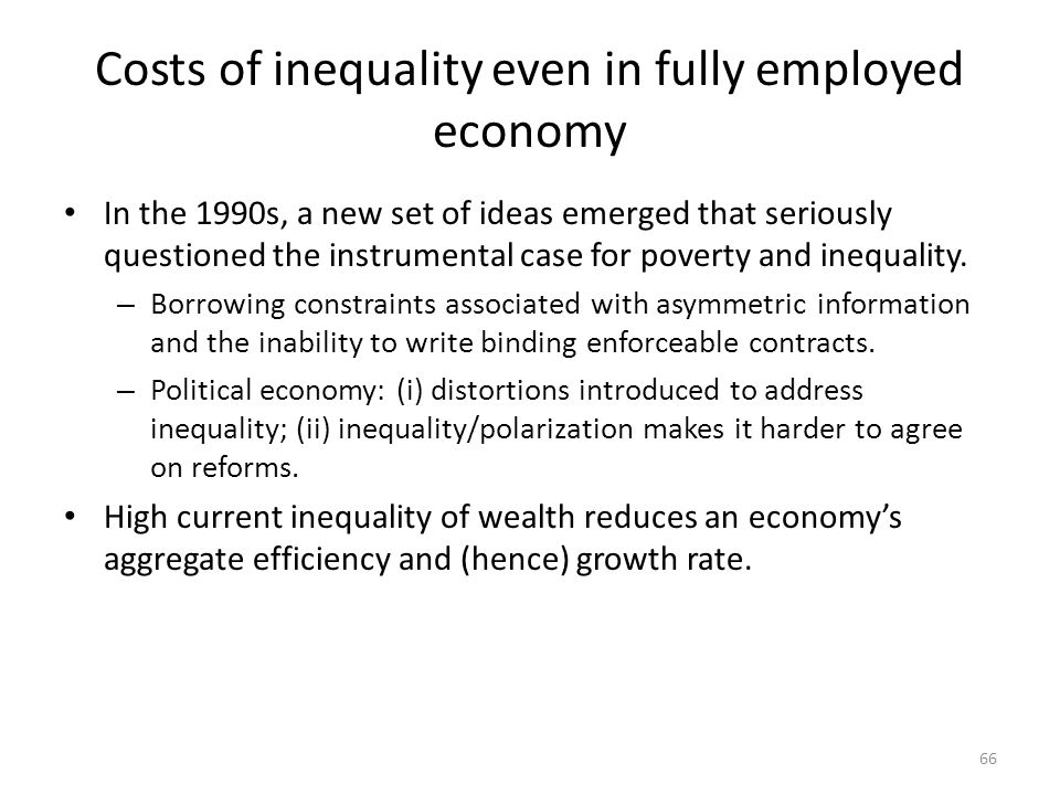 Costs of inequality even in fully employed economy