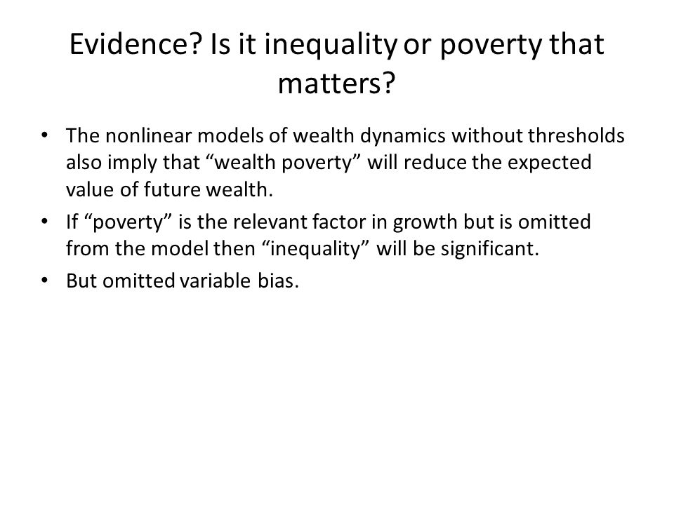 Evidence Is it inequality or poverty that matters