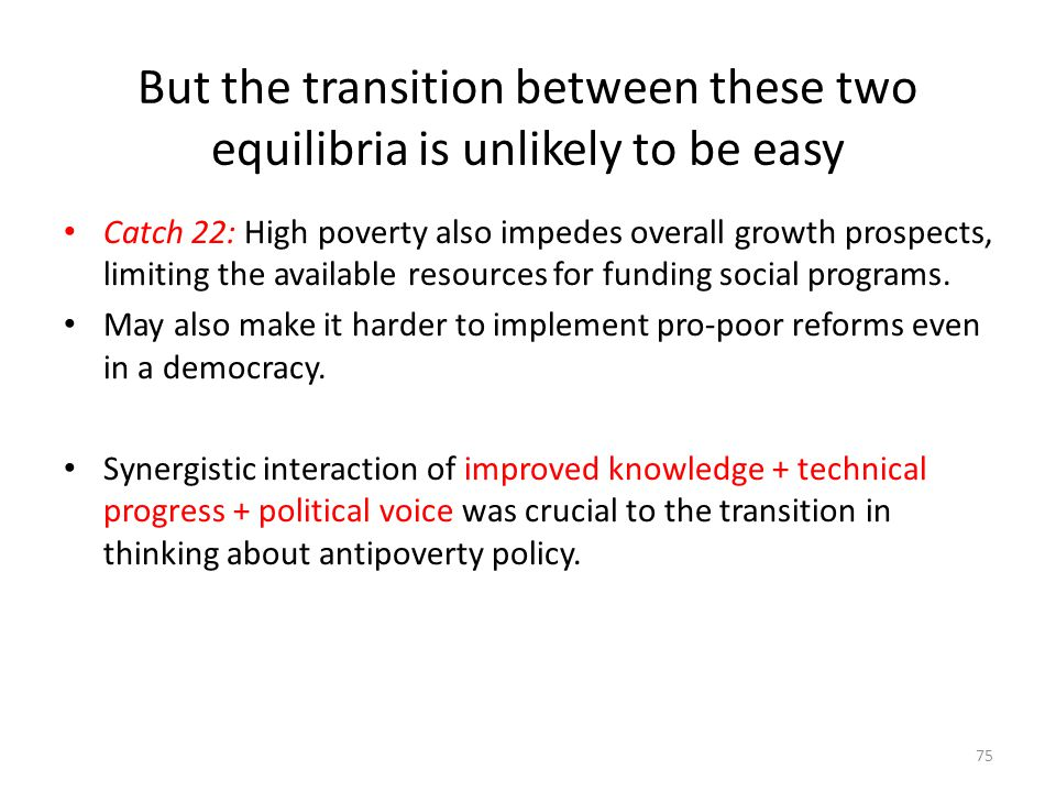 But the transition between these two equilibria is unlikely to be easy