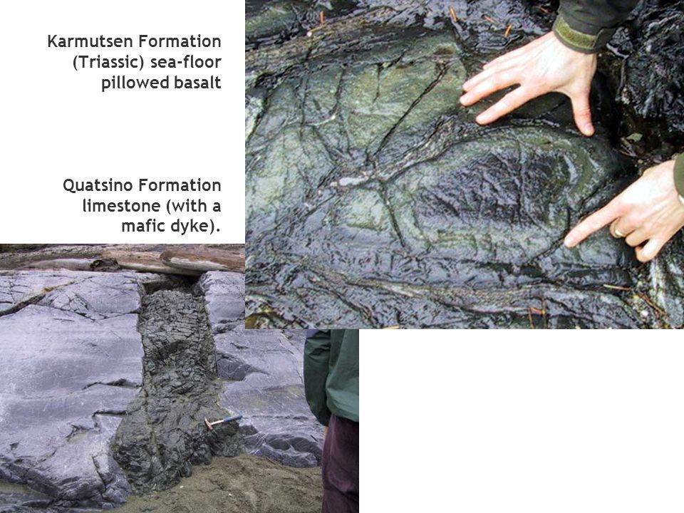 Karmutsen Formation (Triassic) sea-floor pillowed basalt Quatsino Formation limestone (with a mafic dyke).
