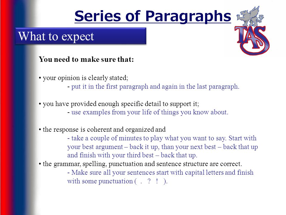 Series of Paragraphs What to expect You need to make sure that: