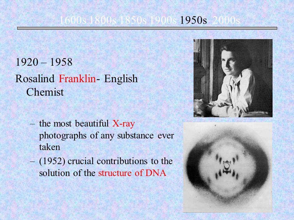Rosalind Franklin- English Chemist