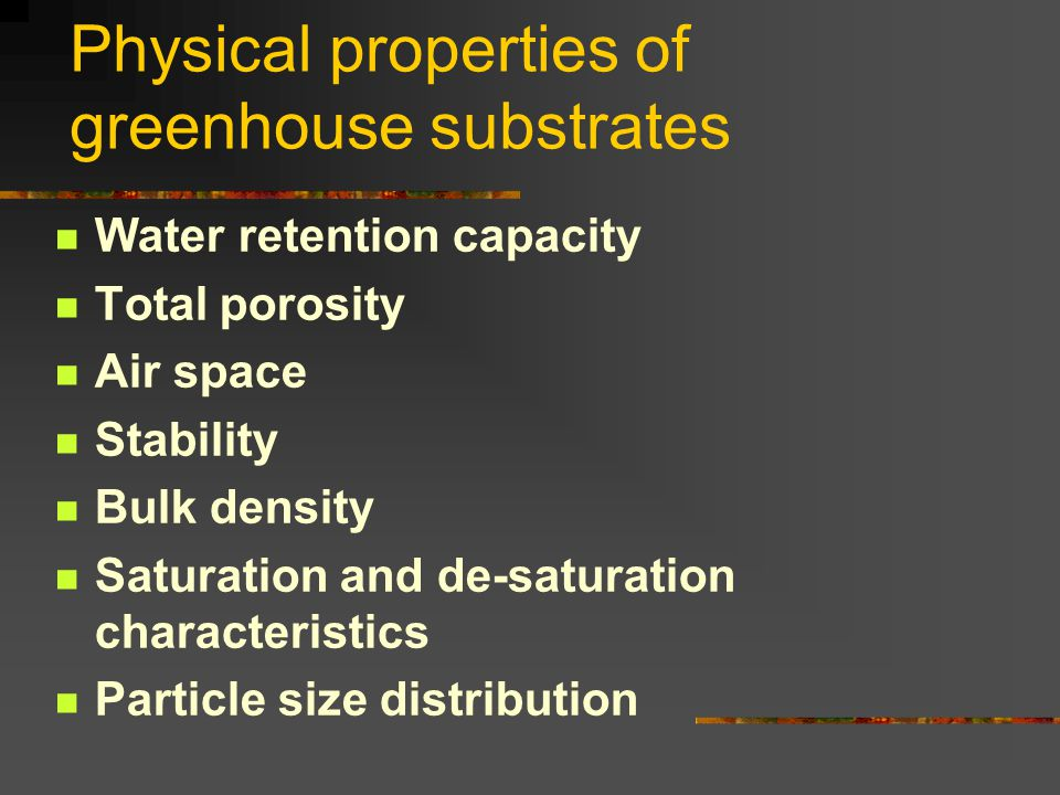 Physical properties of greenhouse substrates