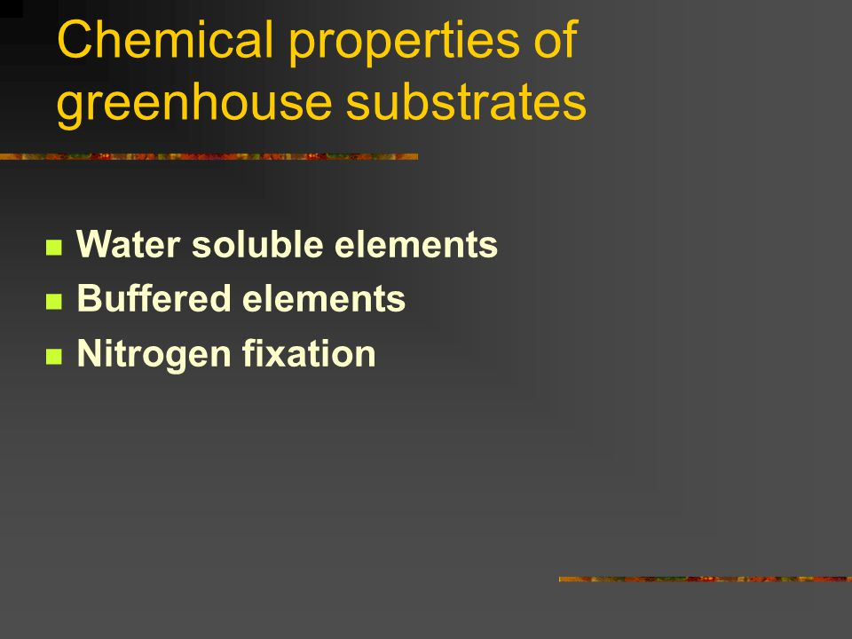 Chemical properties of greenhouse substrates