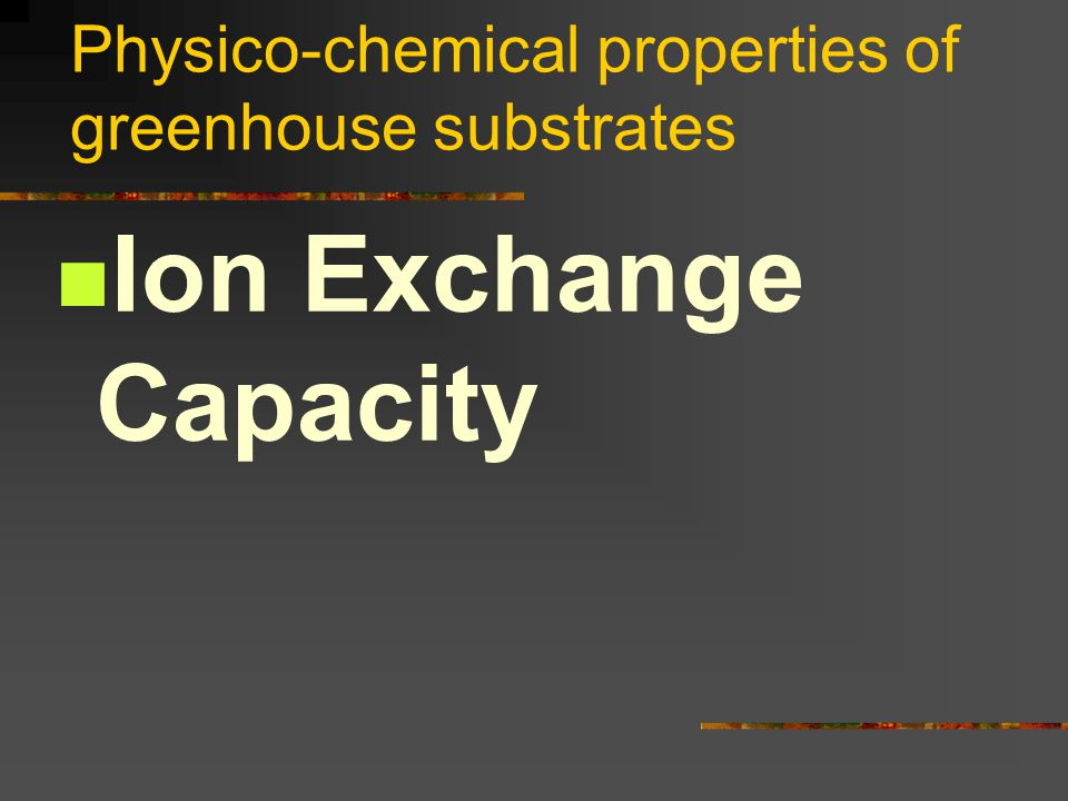 Physico-chemical properties of greenhouse substrates