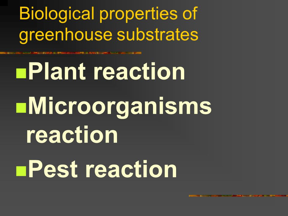 Biological properties of greenhouse substrates