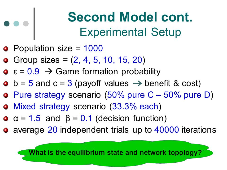 Second Model cont. Experimental Setup