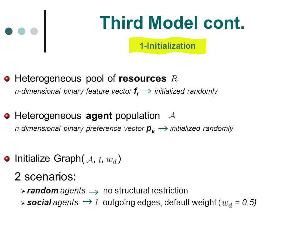 Third Model cont. 2 scenarios: Heterogeneous pool of resources