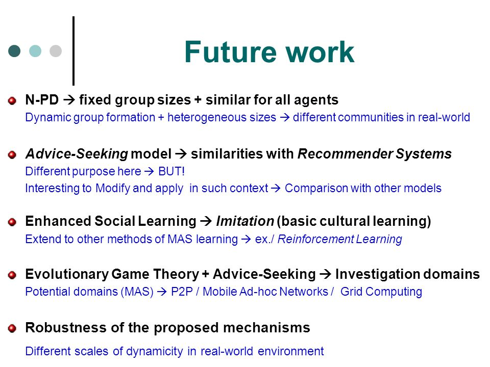 Future work Robustness of the proposed mechanisms