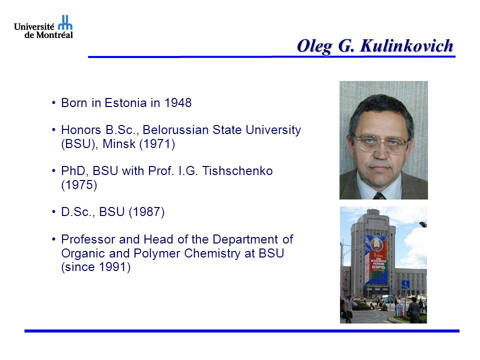 Oleg G. Kulinkovich Born in Estonia in 1948