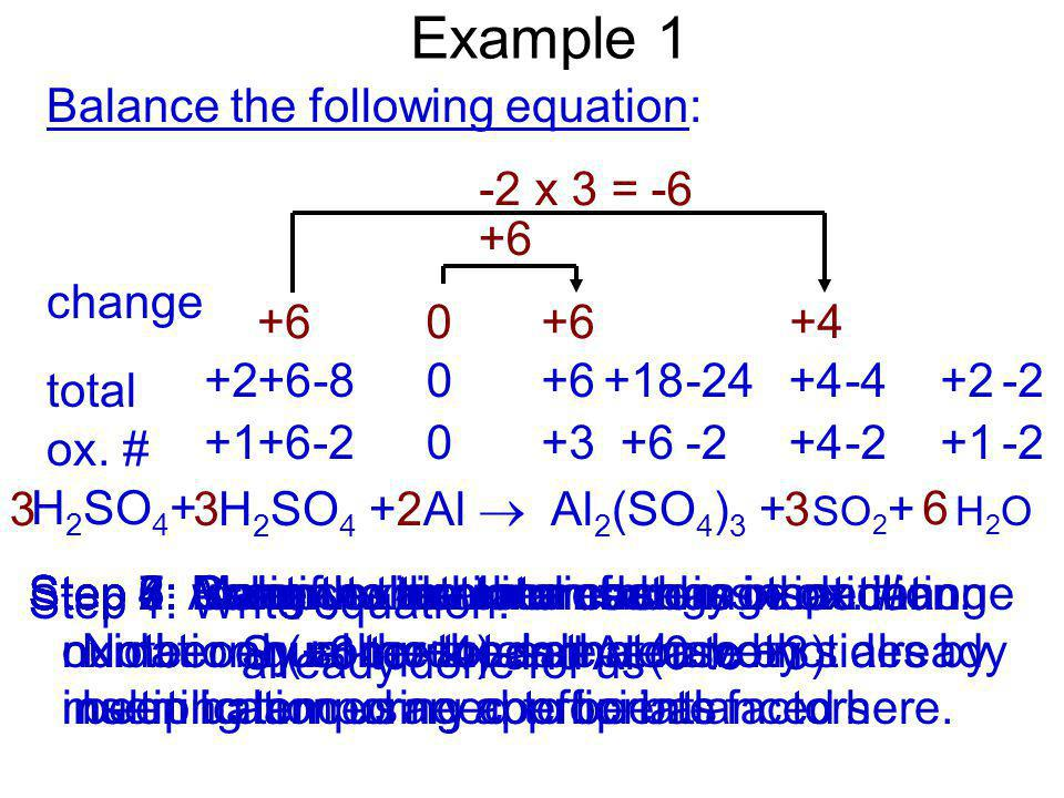 Example 1 Balance the following equation: change total ox. #