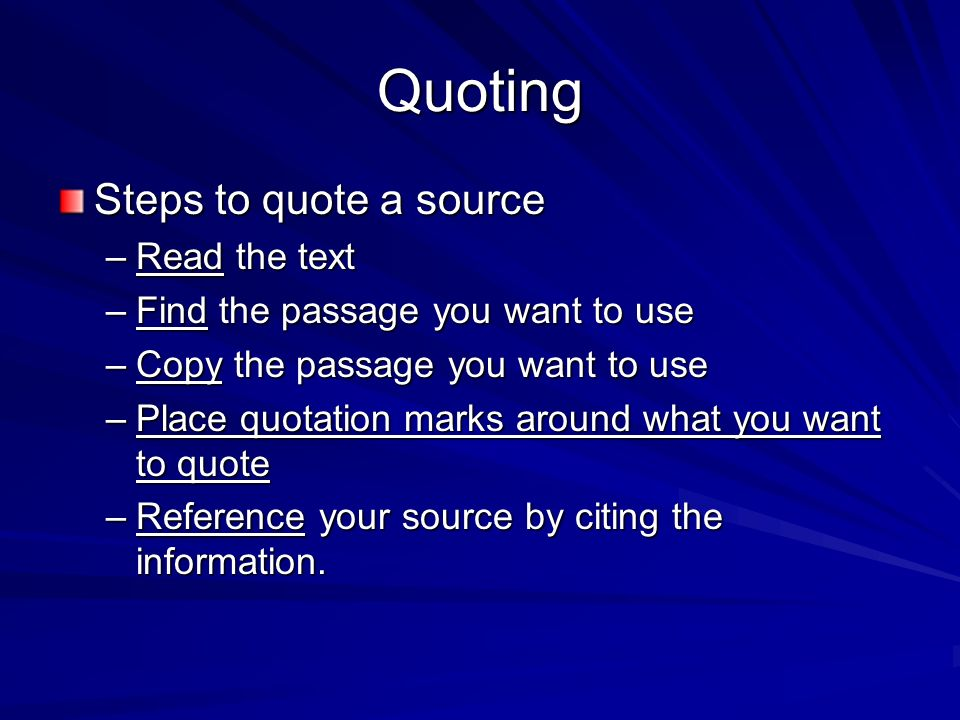 Quoting Steps to quote a source Read the text