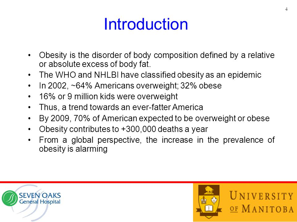 4 Introduction. Obesity is the disorder of body composition defined by a relative or absolute excess of body fat.