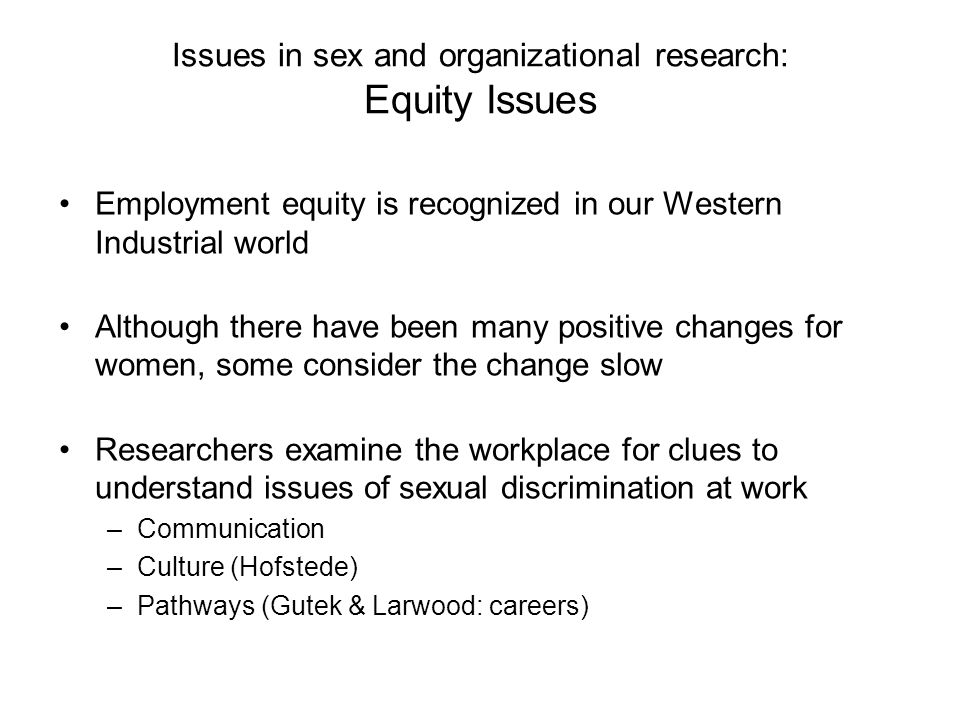 Issues in sex and organizational research: Equity Issues