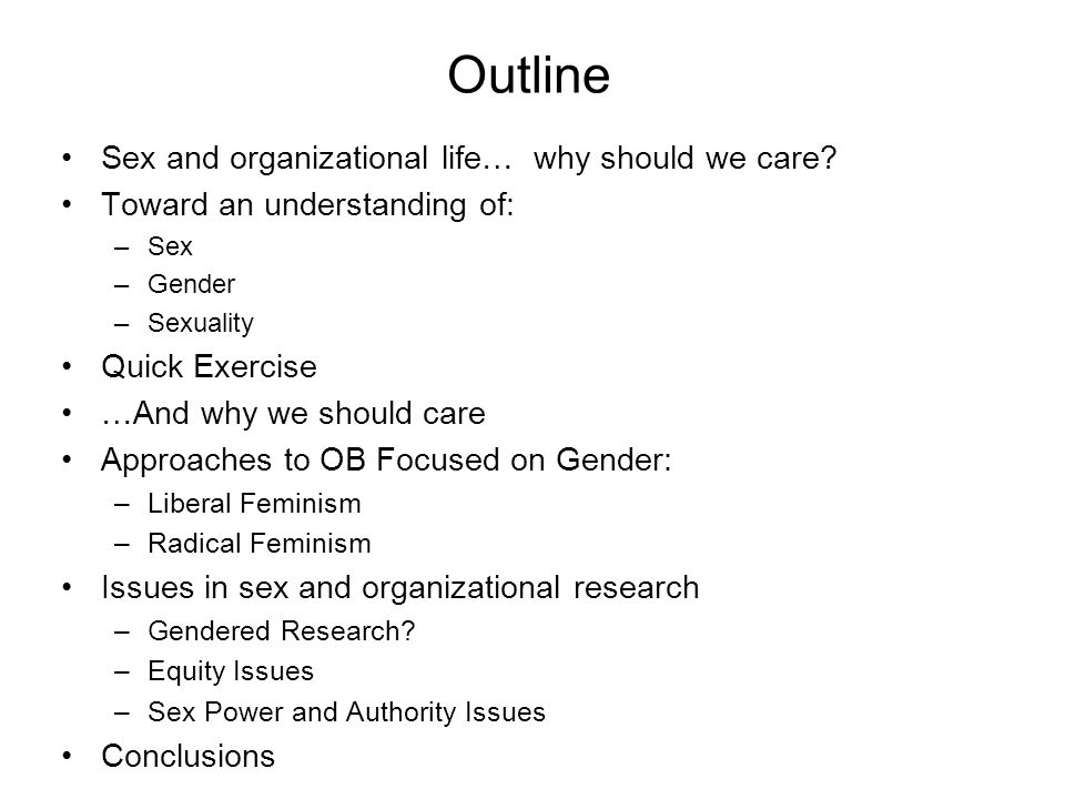 Outline Sex and organizational life… why should we care
