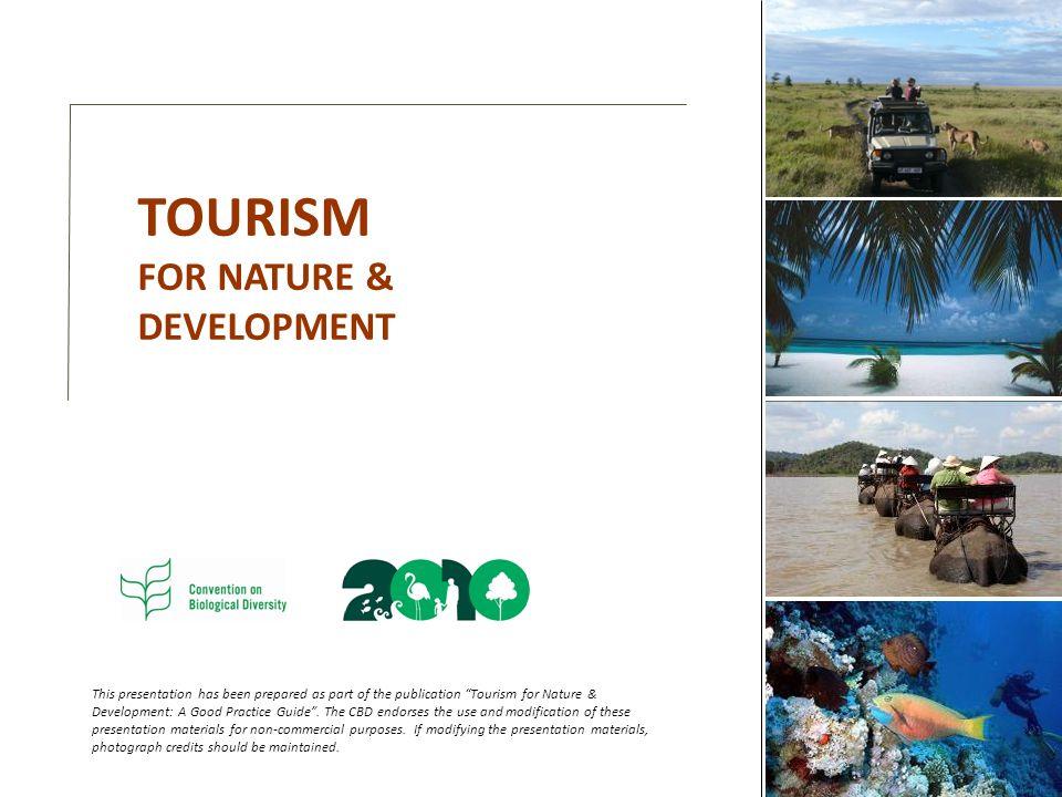 TOURISM FOR NATURE & DEVELOPMENT