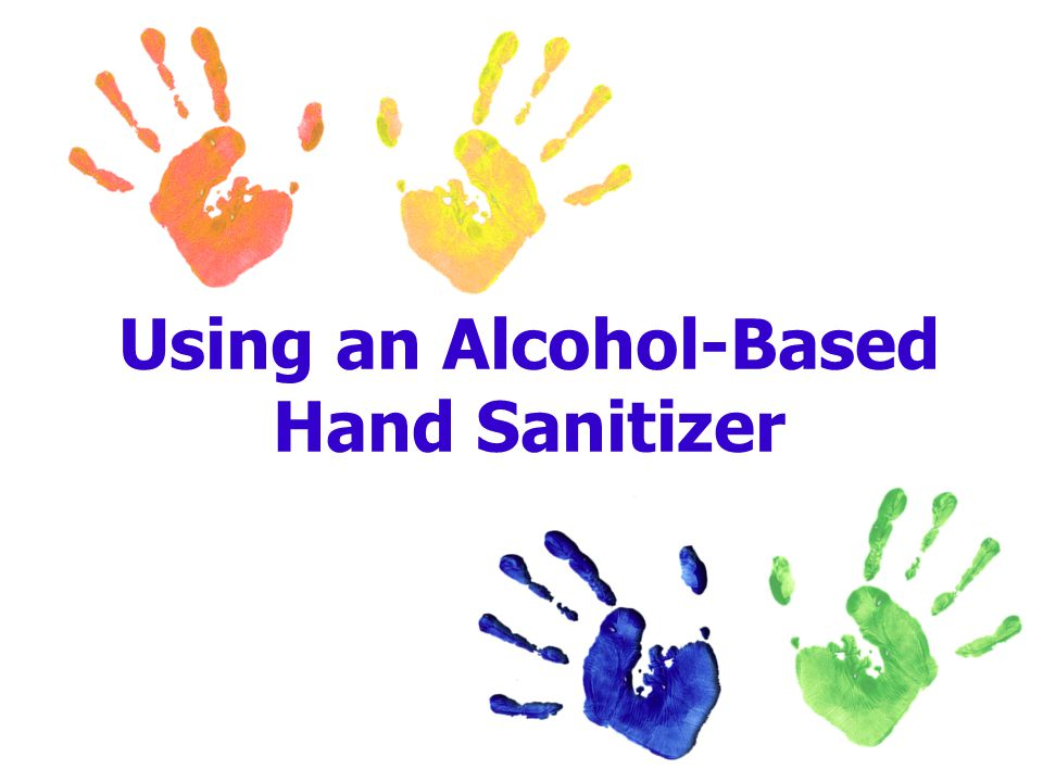 Using an Alcohol-Based Hand Sanitizer