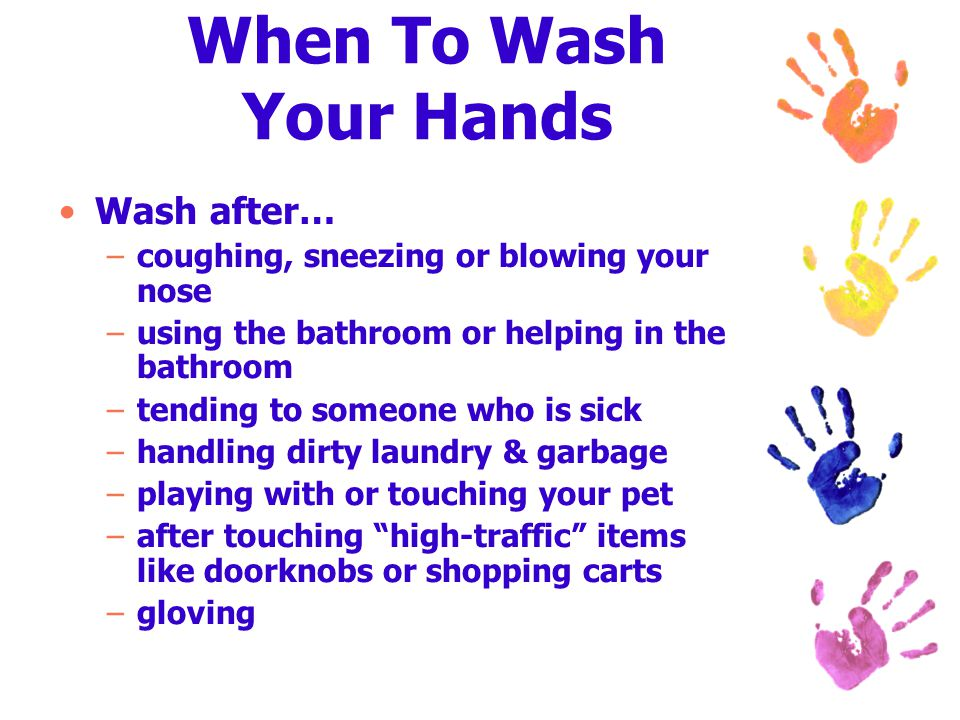 When To Wash Your Hands Wash after…