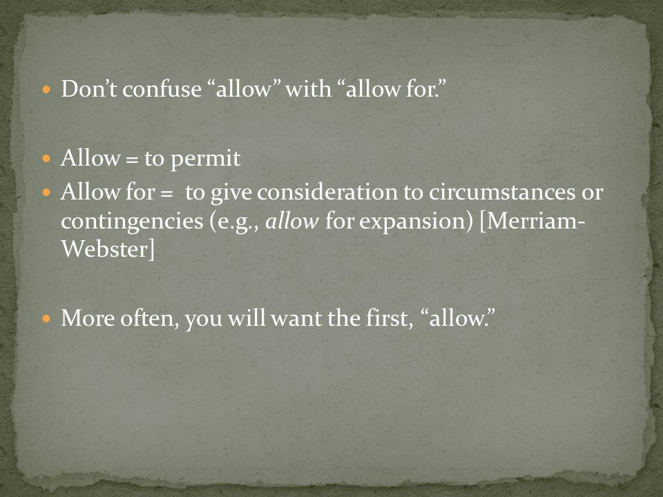 Don't confuse allow with allow for.