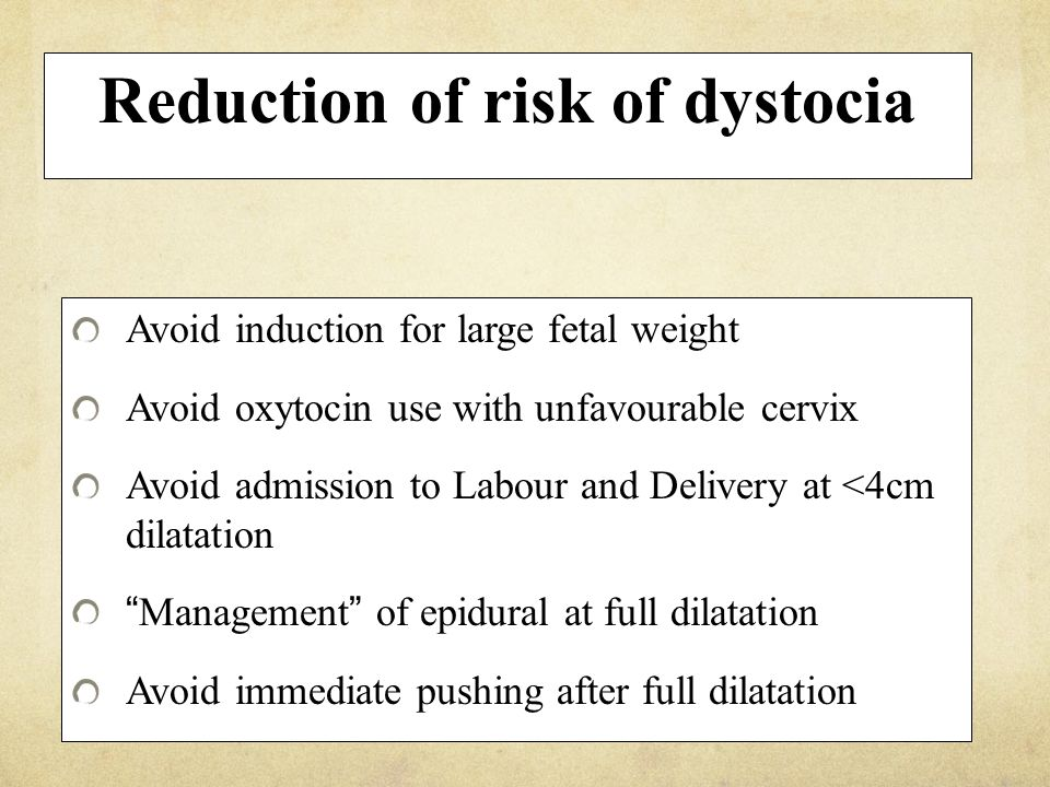 Reduction of risk of dystocia