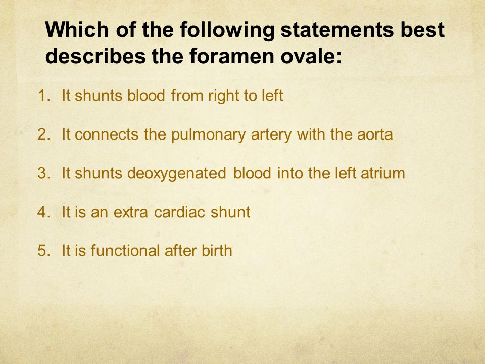Which of the following statements best describes the foramen ovale: