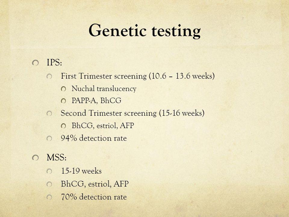 Genetic testing IPS: MSS: