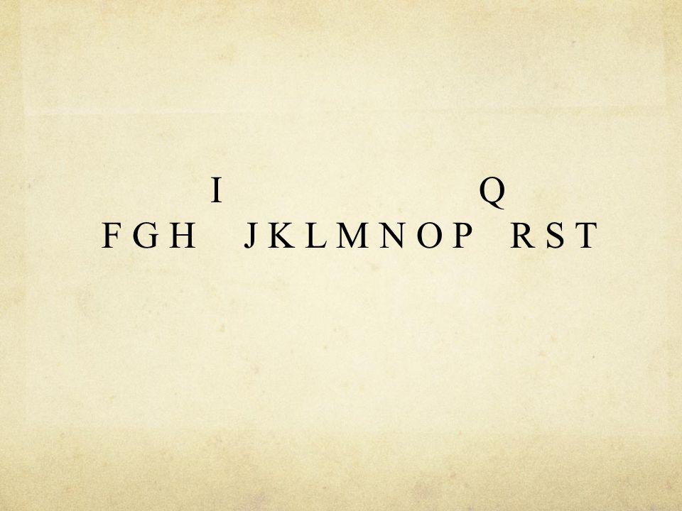 I Q F G H J K L M N O P R S T