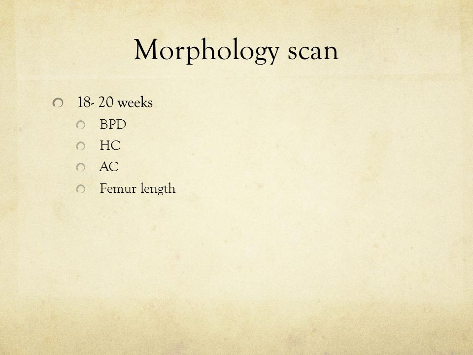 Morphology scan 18- 20 weeks BPD HC AC Femur length