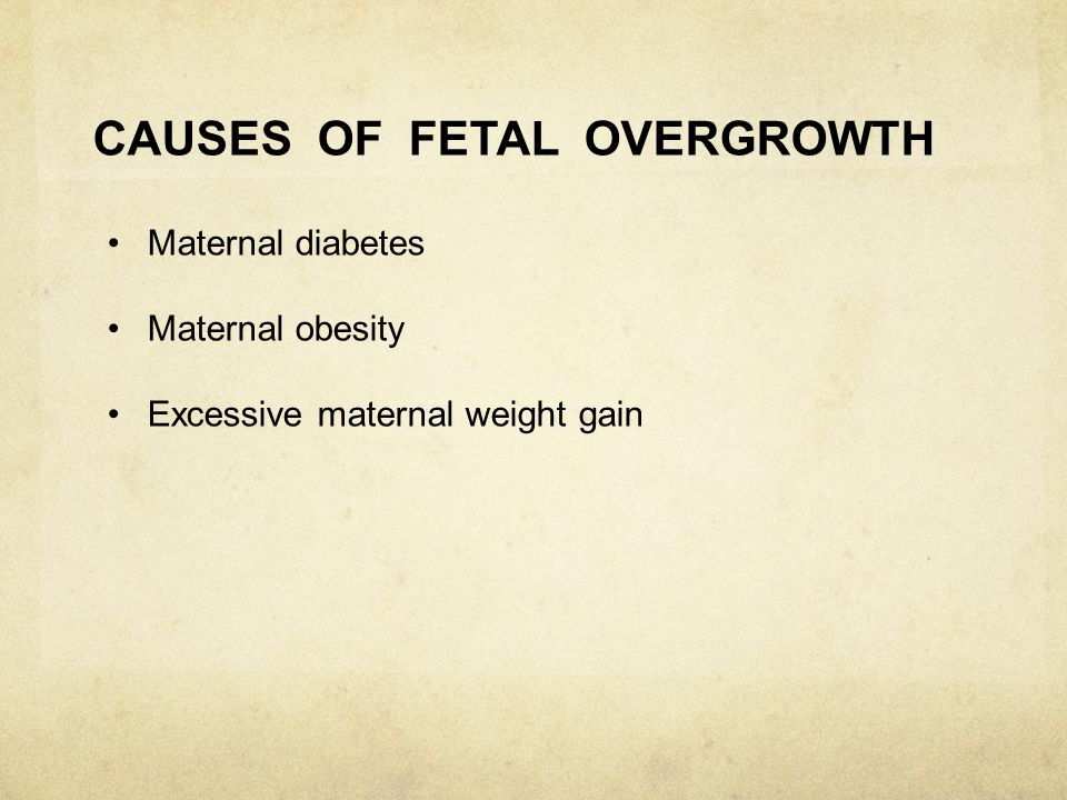 CAUSES OF FETAL OVERGROWTH