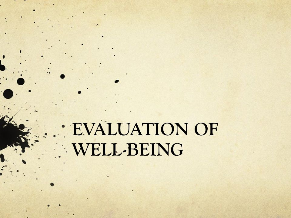 EVALUATION OF WELL-BEING